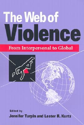 The Web of Violence By Turpin, Jennifer (EDT)/ Kurtz, Lester R. (EDT)